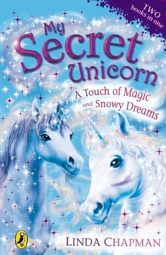 9780141322995: My Secret Unicorn: A Touch of Magic and Snowy Dreams