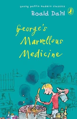 George's Marvellous Medicine (Young Puffin Modern Classics): Dahl, Roald