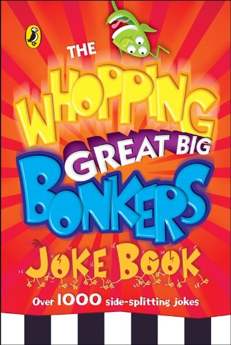 9780141323138: The Whopping Great Big Bonkers Joke Book (Humour)