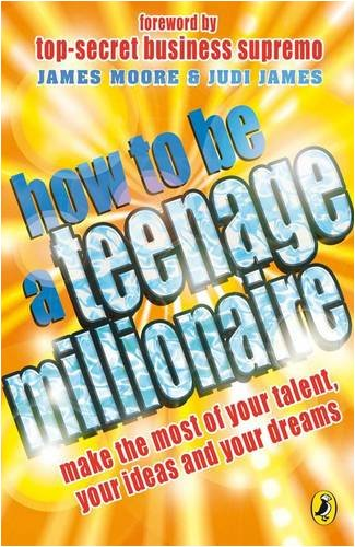 How to be a Teenage Millionaire (9780141323169) by James, Judi