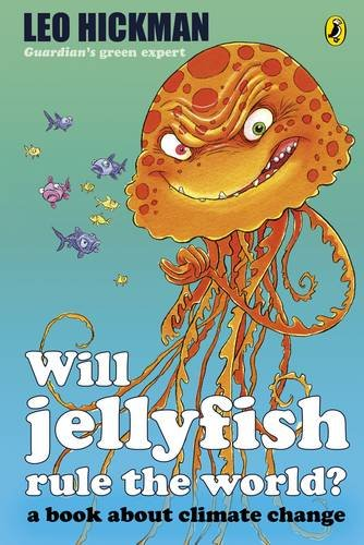 9780141323343: Will Jellyfish Rule the World?: A Book About Climate Change