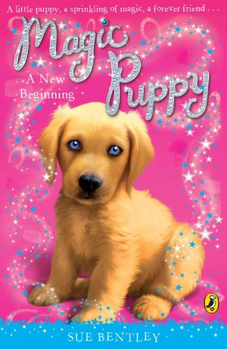 Magic Puppy: A New Beginning: Bentley, Sue
