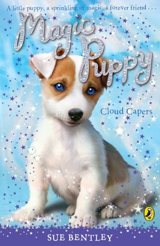 Magic Puppy: Cloud Capers: Bentley, Sue
