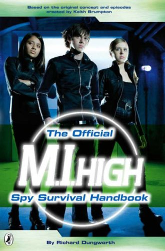 "Spy Survival Handbook ( "" M. I. High "" ) (0141323639) by Dungworth, Richard; ""Kudos"""
