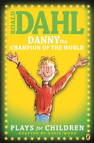 9780141323763: Danny the Champion of the World: Plays for Children