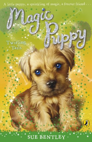 Magic Puppy: Twirling Tails: Bentley, Sue
