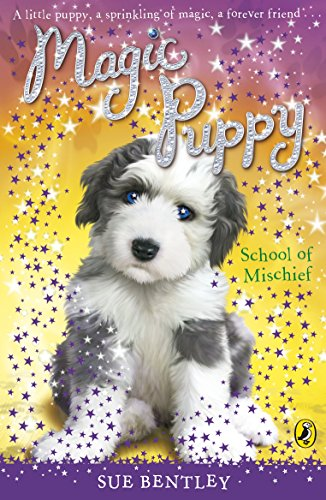 Magic Puppy: School of Mischief: Bentley, Sue