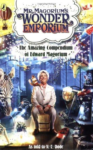 9780141324135: The Amazing Compendium of Edward Magorium (Mr Magorium's Wonder Emporium)
