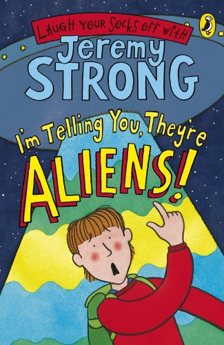 9780141324425: I'm Telling You They're Aliens