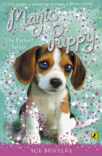 Magic Puppy the Perfect Secret: Bentley, Sue