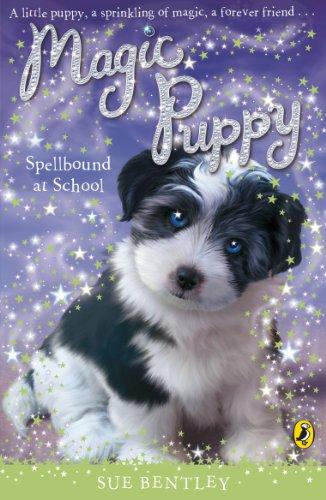 Magic Puppy: Spellbound at School: Bentley, Sue
