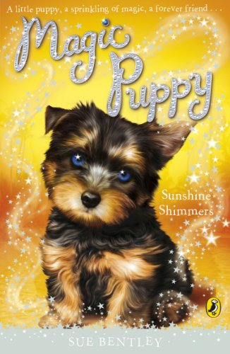 Magic Puppy: Sunshine Shimmers: Bentley, Sue