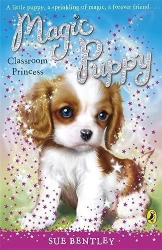 Magic Puppy Classroom Princess: Bentley, Sue