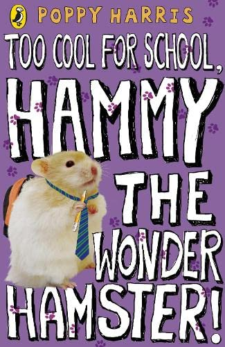 9780141324876: Too Cool for School, Hammy the Wonder Hamster!
