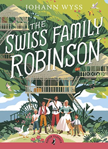 9780141325309: The Swiss Family Robinson (Puffin Classics)