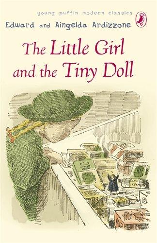 Puffin Modern Classics the Little Girl and the Tiny Doll: Ardizzone, Edward, Ardizzone, Aingelda