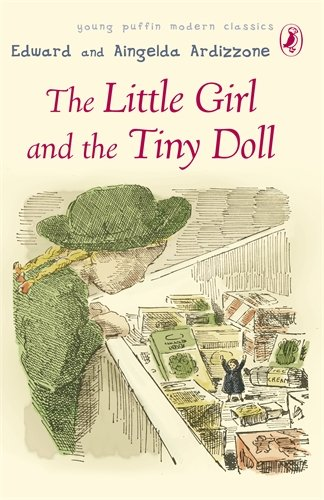 9780141325361: Puffin Modern Classics the Little Girl and the Tiny Doll (A Puffin Book)