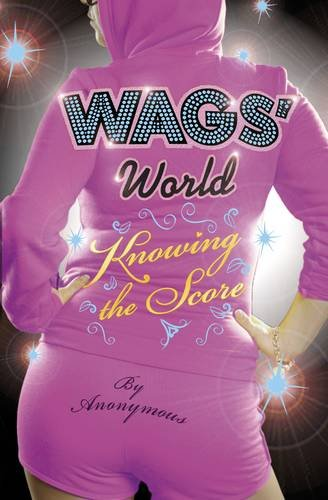 9780141325811: WAGS' World: Knowing the Score