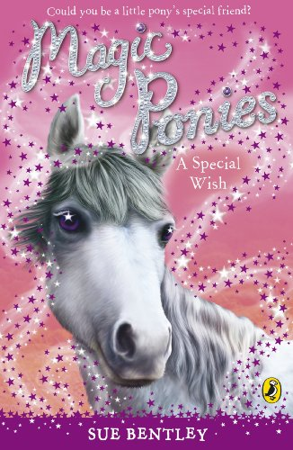 Magic Ponies: A Special Wish: Bentley, Sue