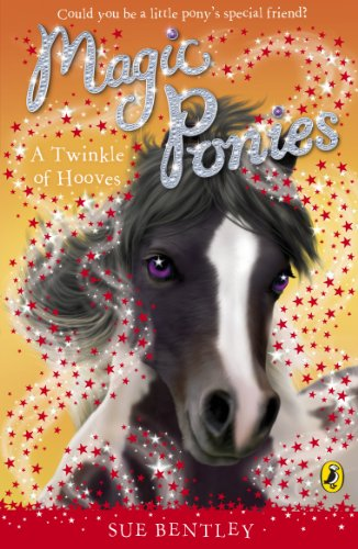 Magic Ponies: A Twinkle of Hooves: Bentley, Sue