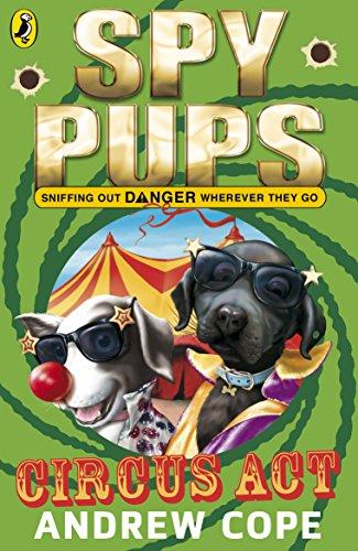 9780141326054: Spy Pups: Circus Act