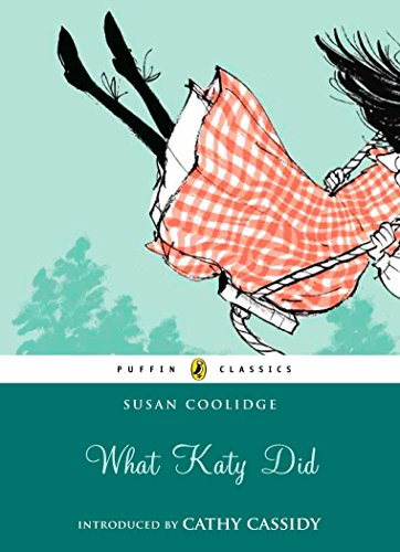 What Katy Did (Puffin Classics): Coolidge, Susan