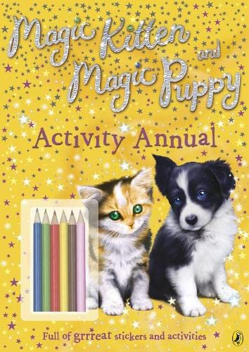 9780141326863: Magic Kitten & Magic Puppy Activity Annual