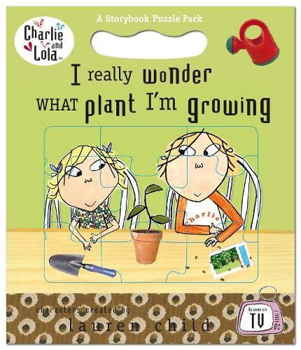 9780141327624: I Really Wonder What Plant I'm Growing (Charlie and Lola)