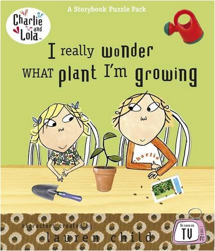 9780141327624: Charlie and Lola: I Really Wonder What Plant I'm Growing