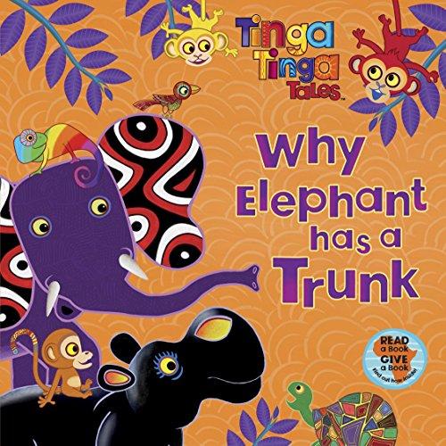 9780141327815: Tinga Tinga Tales: Why Elephant has a Trunk