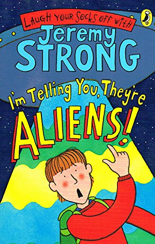 9780141327860: I'm Telling You, They're Aliens!