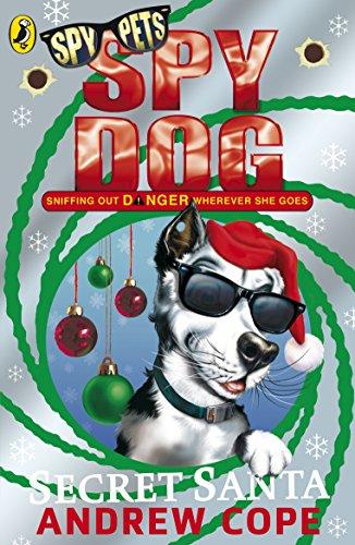 9780141329970: Spy Dog Secret Santa