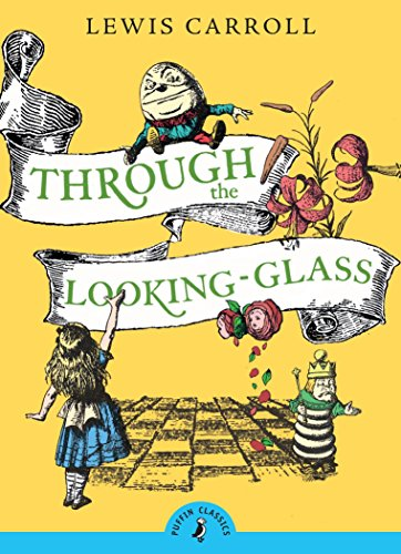 Through the Looking-Glass (Puffin Classics): Lewis Carroll