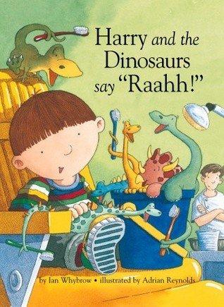 Harry and the Dinosaurs Say Raahh!: Whybrow, Ian