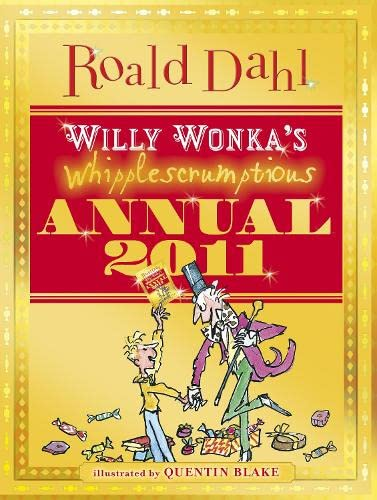 9780141331218: Willy Wonka's Whipplescrumptious Annual 2011