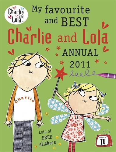9780141331621: My Favourite and Best Charlie and Lola Annual 2011