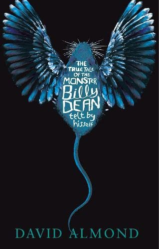 9780141332048: The True Tale of the Monster Billy Dean. David Almond
