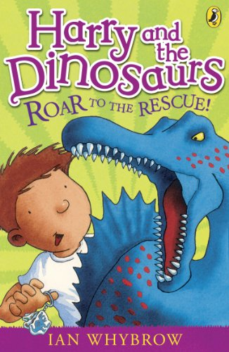 9780141332741: Harry and the Dinosaurs: Roar to the Rescue!