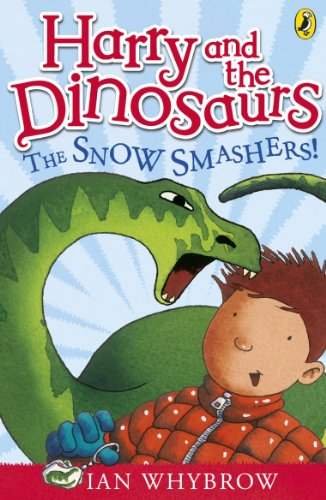 9780141332796: Harry and the Dinosaurs: The Snow-Smashers!