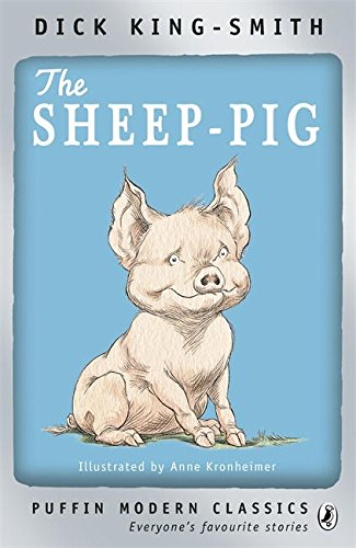 Puffin Modern Classics the Sheep-pig: King-Smith, Dick