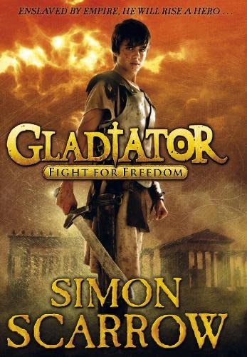 Gladiator: Fight for Freedom: Scarrow, Simon