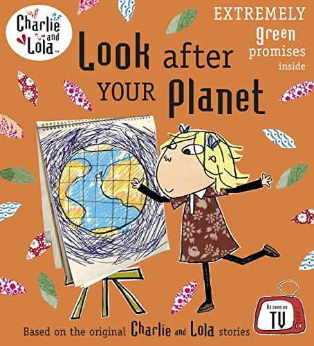 9780141333731: Look After Your Planet. Characters Created by Lauren Child (Charlie and Lola)