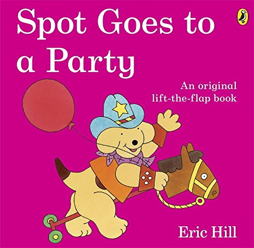 9780141334875: Spot Goes To a Party (Fun with Spot)