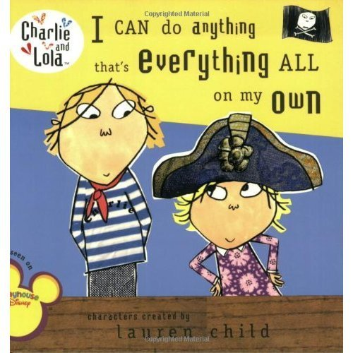 9780141334912: I Can Do Anything That's Everything All on My Own (Charlie and Lola)