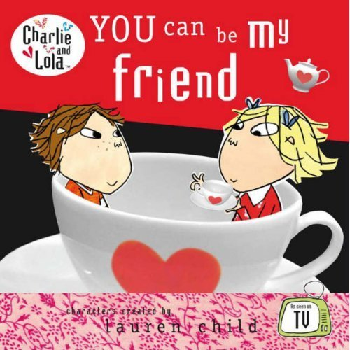 9780141334943: Charlie and Lola: You Can be My Friend