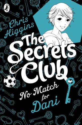 9780141335247: The Secrets Club: No Match for Dani