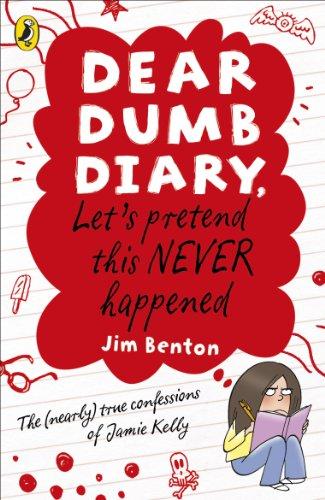 9780141335780: Let's Pretend This Never Happened. by Jamie Kelly [I.E. Jim Benton] (Dear Dumb Diary)