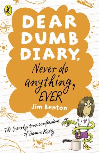 9780141335858: Never Do Anything, Ever. Jim Benton (Dear Dumb Diary)