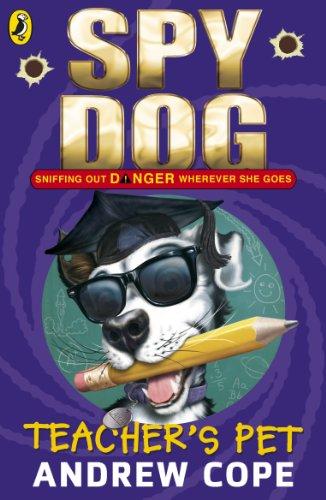 9780141336206: Spy Dog. Teacher's Pet