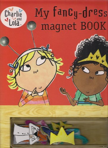 9780141336220: Charlie and Lola - My fancy-dress magnet book